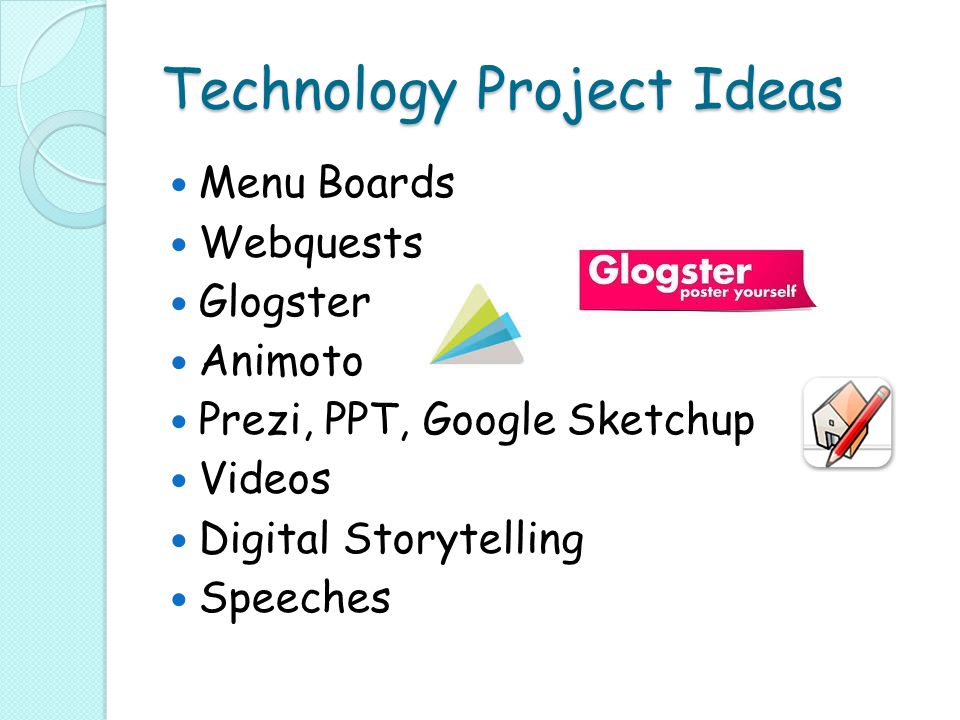 Technology Project Ideas Menu Boards Webquests Glogster Animoto Prezi, PPT, Google Sketchup Videos Digital Storytelling Speeches