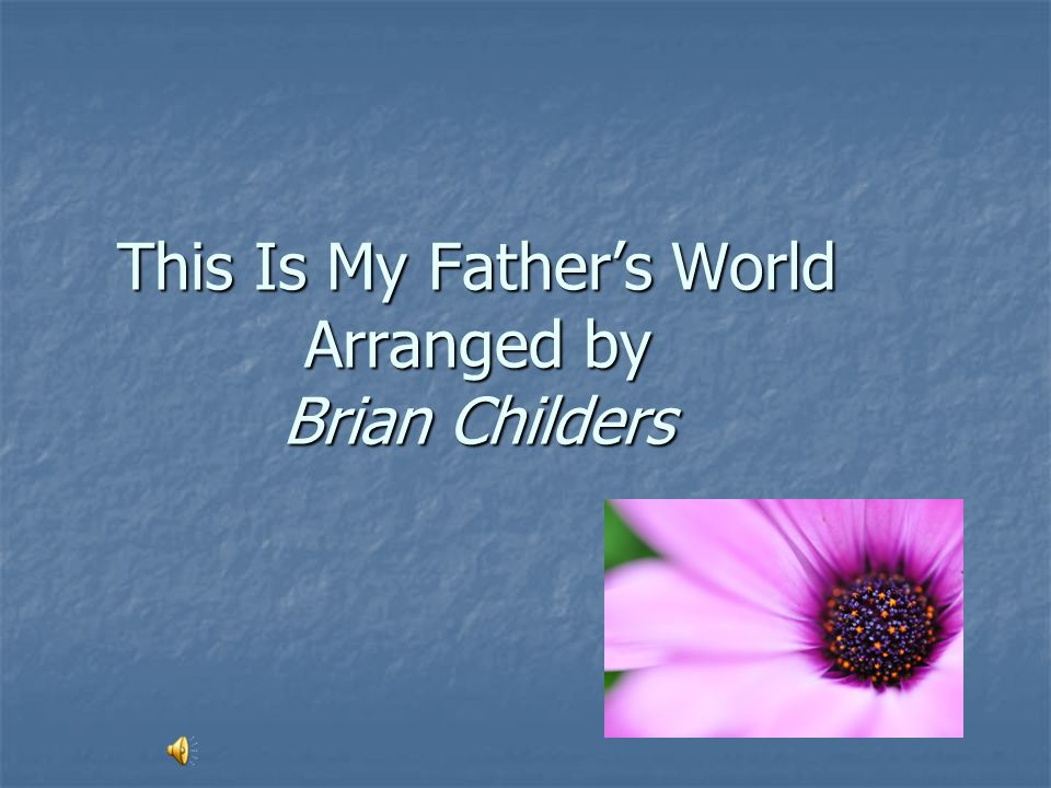 This Is My Father's World Arranged by Brian Childers