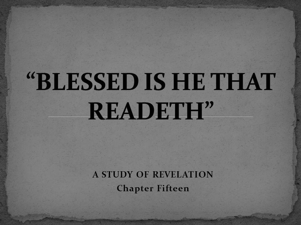 A STUDY OF REVELATION Chapter Fifteen