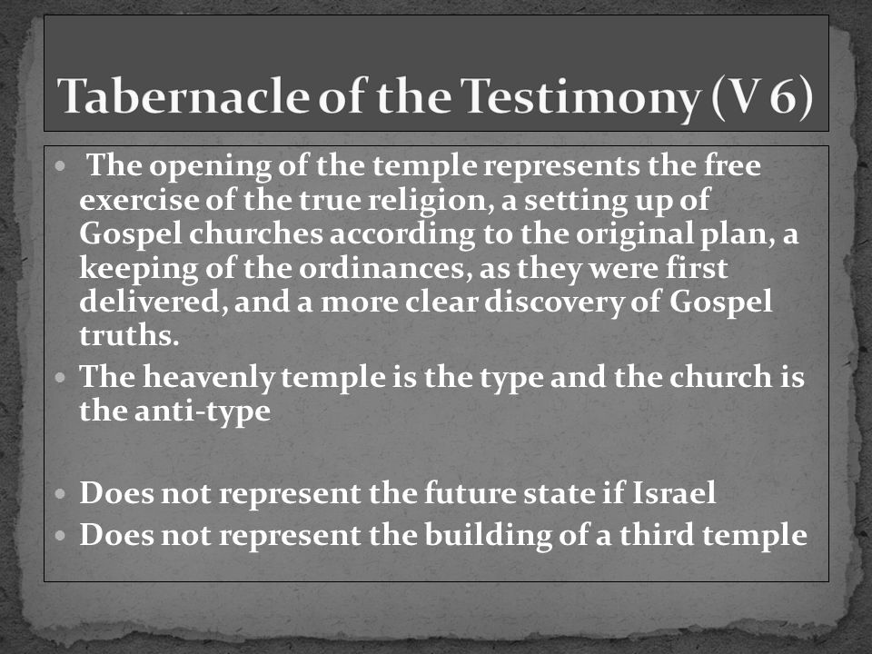 The opening of the temple represents the free exercise of the true religion, a setting up of Gospel churches according to the original plan, a keeping of the ordinances, as they were first delivered, and a more clear discovery of Gospel truths.