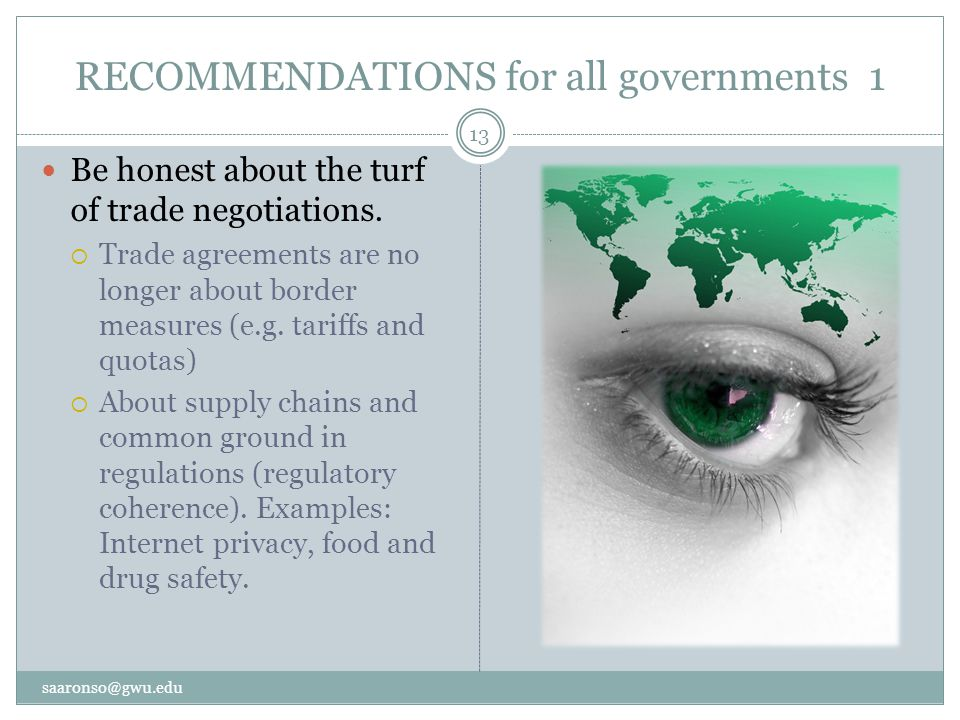 RECOMMENDATIONS for all governments 1 Be honest about the turf of trade negotiations.