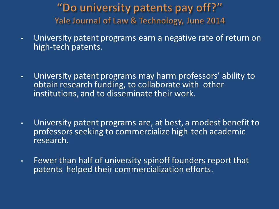 University patent programs earn a negative rate of return on high-tech patents. University patent programs may harm professors' ability to obtain rese
