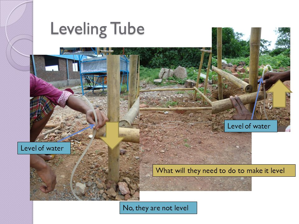 Leveling Tube As he lives on a slope he is unsure how he will make it level The owner of this house wants to build a fence around his house He is by himself so he cannot use the leveling tube the way the students just had