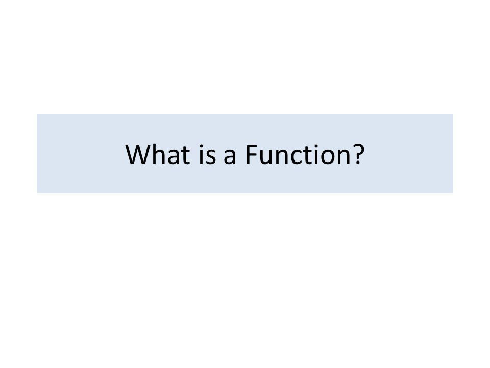 What is a Function