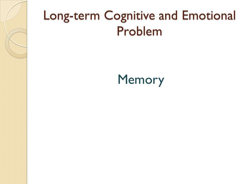 Long-term Cognitive and Emotional Problem Memory