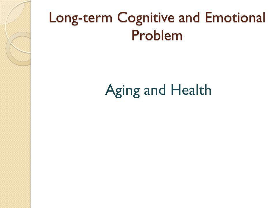 Long-term Cognitive and Emotional Problem Aging and Health