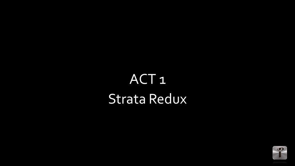 ACT 1 Strata Redux