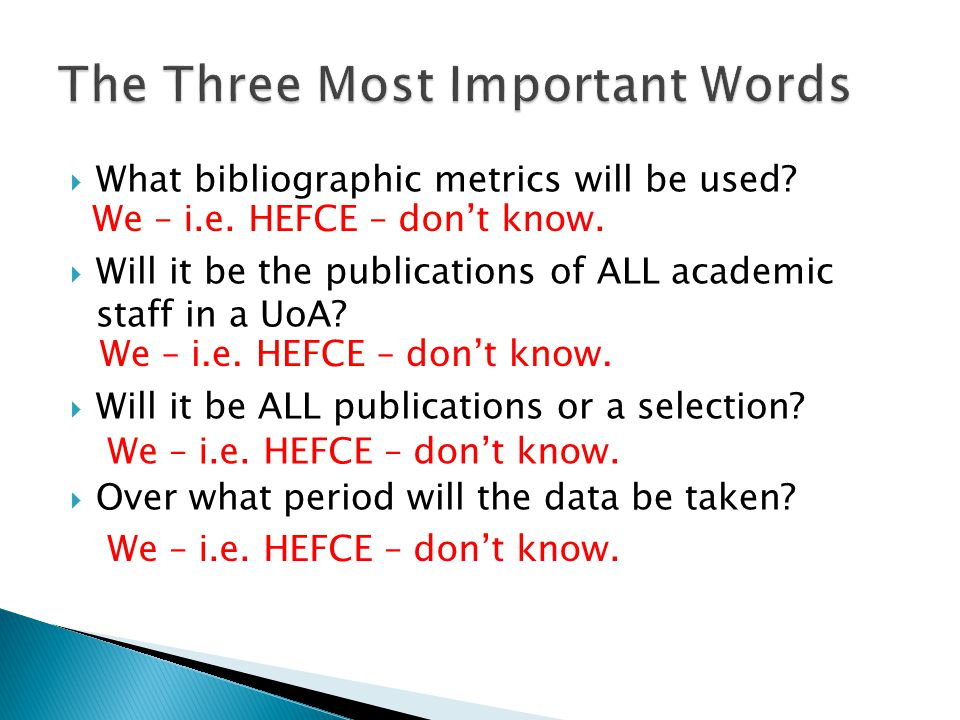  What bibliographic metrics will be used?  Will it be the publications of ALL academic staff in a UoA?  Will it be ALL publications or a selection?