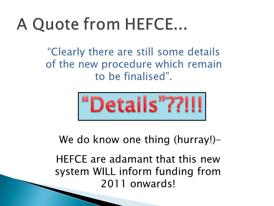 """""""Clearly there are still some details of the new procedure which remain to be finalised"""". We do know one thing (hurray!)– HEFCE are adamant that this"""