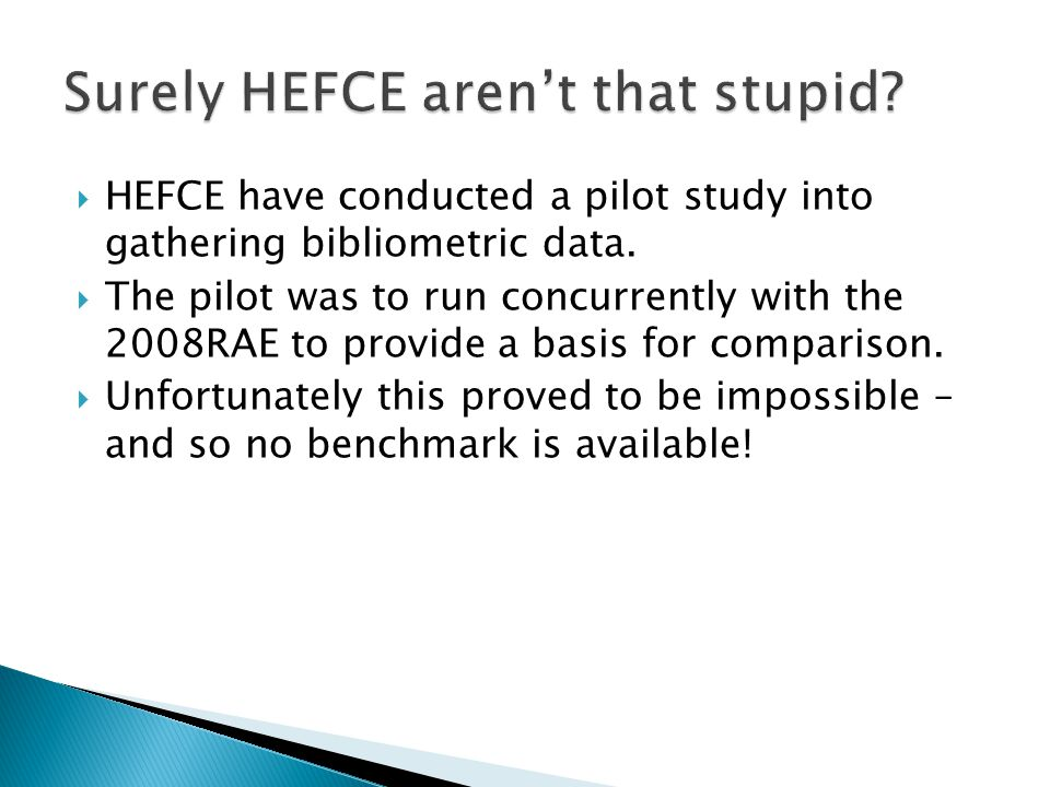  HEFCE have conducted a pilot study into gathering bibliometric data.  The pilot was to run concurrently with the 2008RAE to provide a basis for com