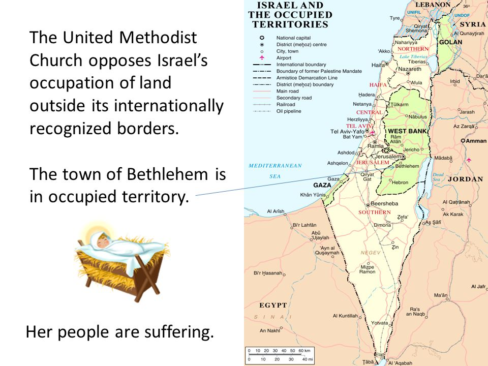 The United Methodist Church opposes Israel's occupation of land outside its internationally recognized borders.