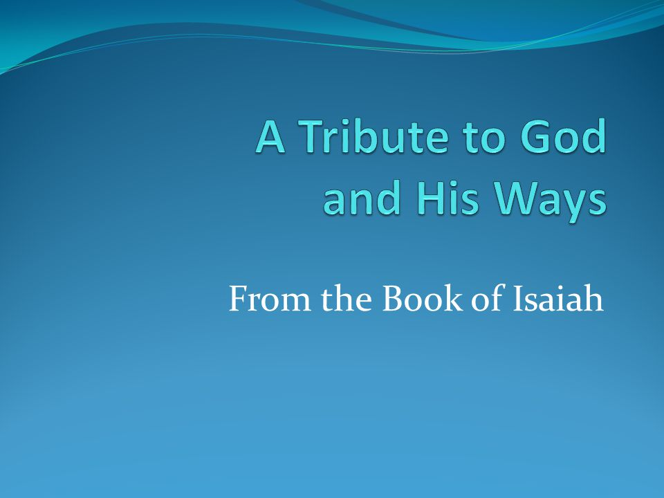 From the Book of Isaiah