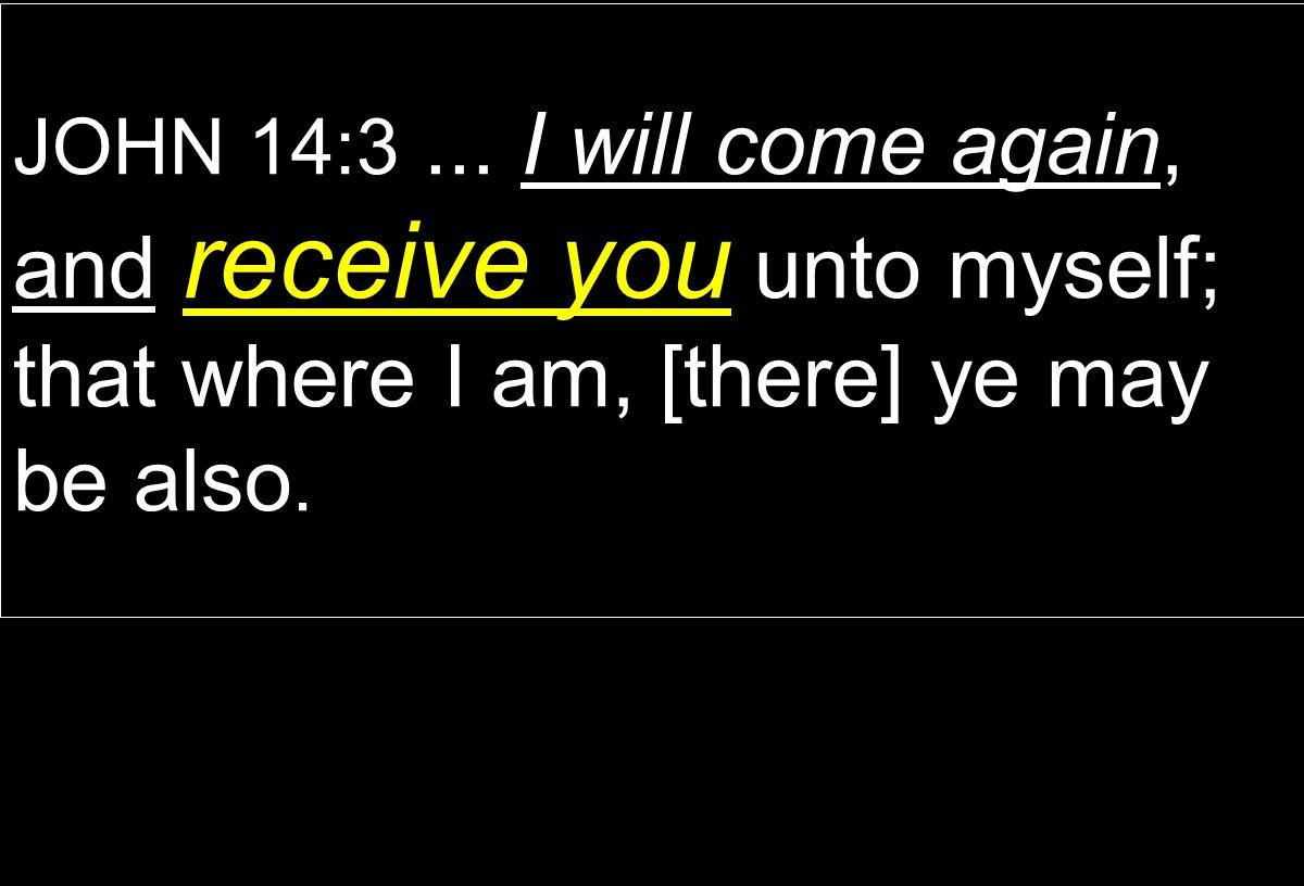 JOHN 14:3...