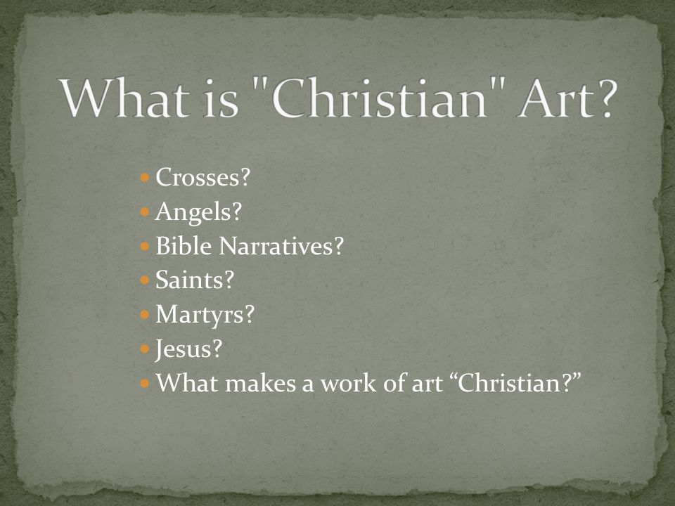 Crosses Angels Bible Narratives Saints Martyrs Jesus What makes a work of art Christian
