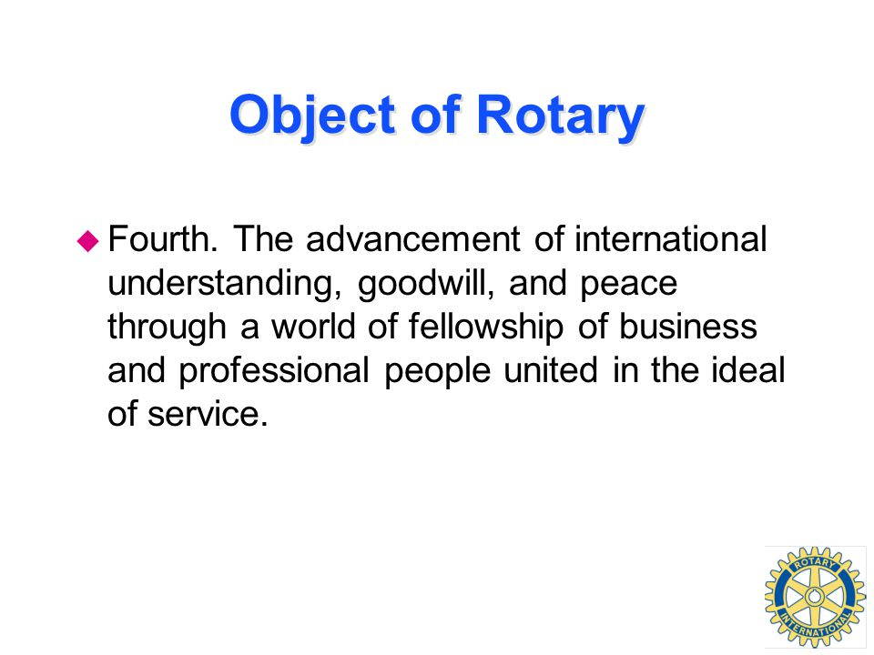 Object of Rotary u Fourth.