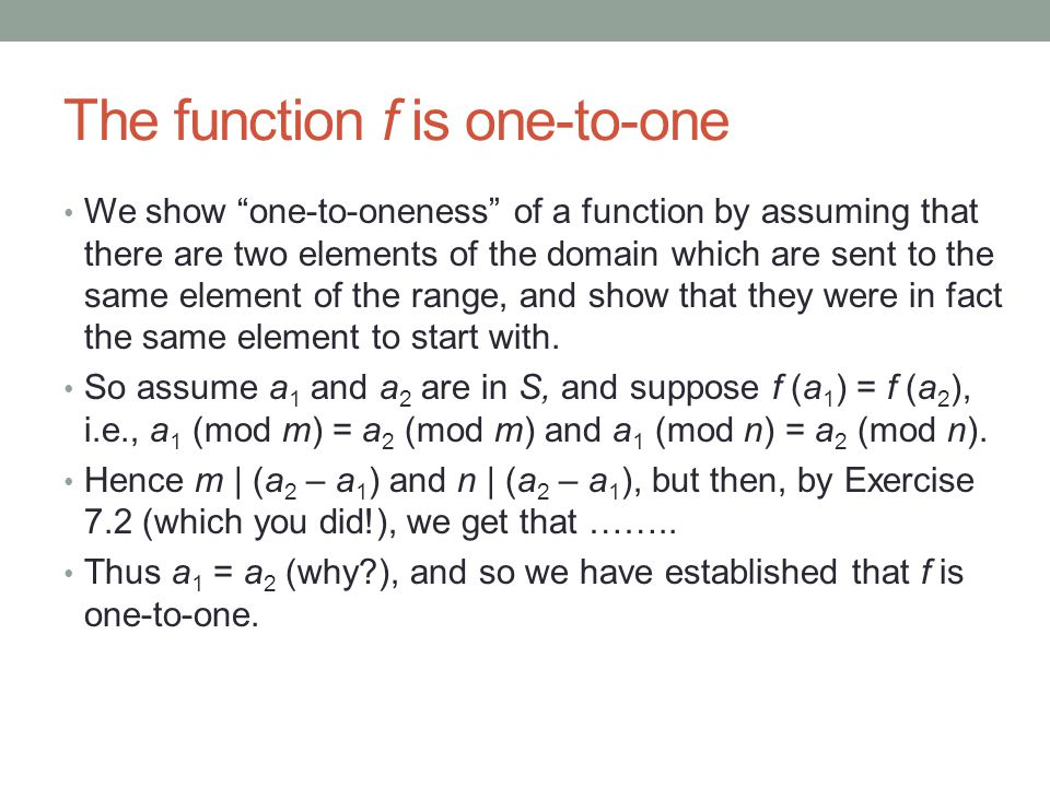 """The function f is one-to-one We show """"one-to-oneness"""" of a function by assuming that there are two elements of the domain which are sent to the same e"""