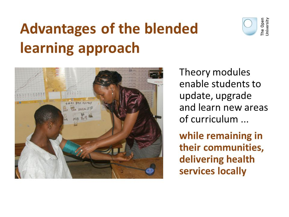 Advantages of the blended learning approach Theory modules enable students to update, upgrade and learn new areas of curriculum...