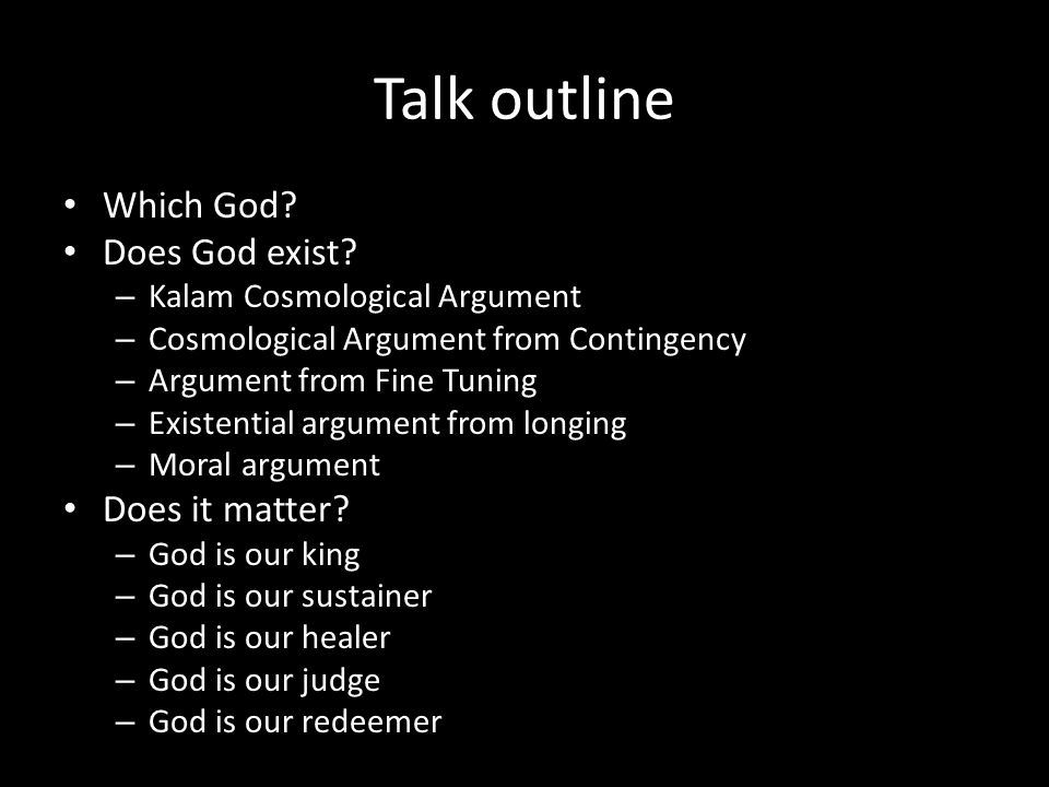 Talk outline Which God. Does God exist.