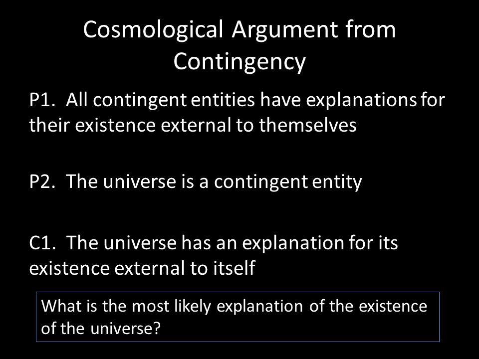 Cosmological Argument from Contingency P1.