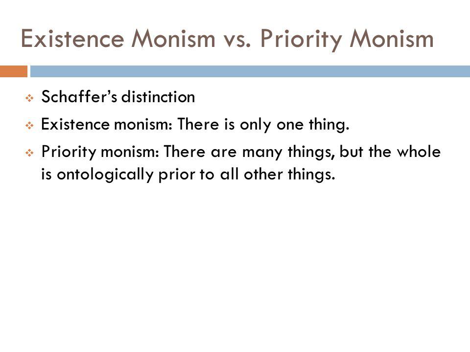 Existence Monism vs.