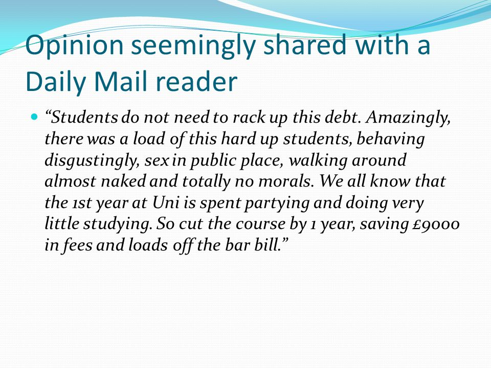 """""""Students do not need to rack up this debt. Amazingly, there was a load of this hard up students, behaving disgustingly, sex in public place, walking"""