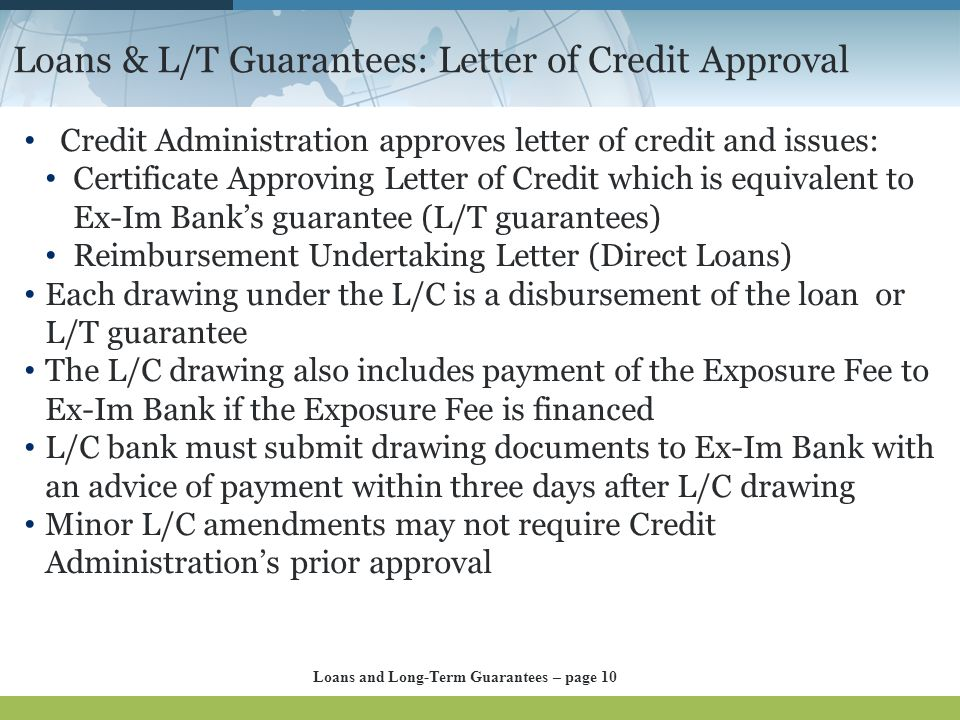 Loans & L/T Guarantees: Letter of Credit Approval Credit Administration approves letter of credit and issues: Certificate Approving Letter of Credit w