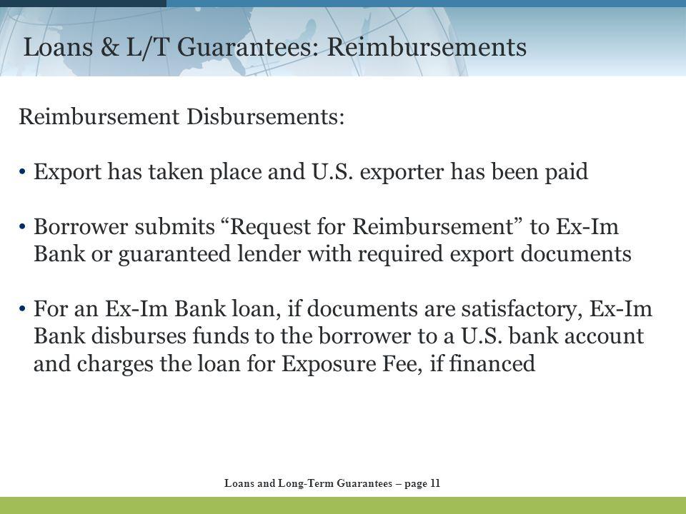 Loans & L/T Guarantees: Reimbursements Reimbursement Disbursements: Export has taken place and U.S.
