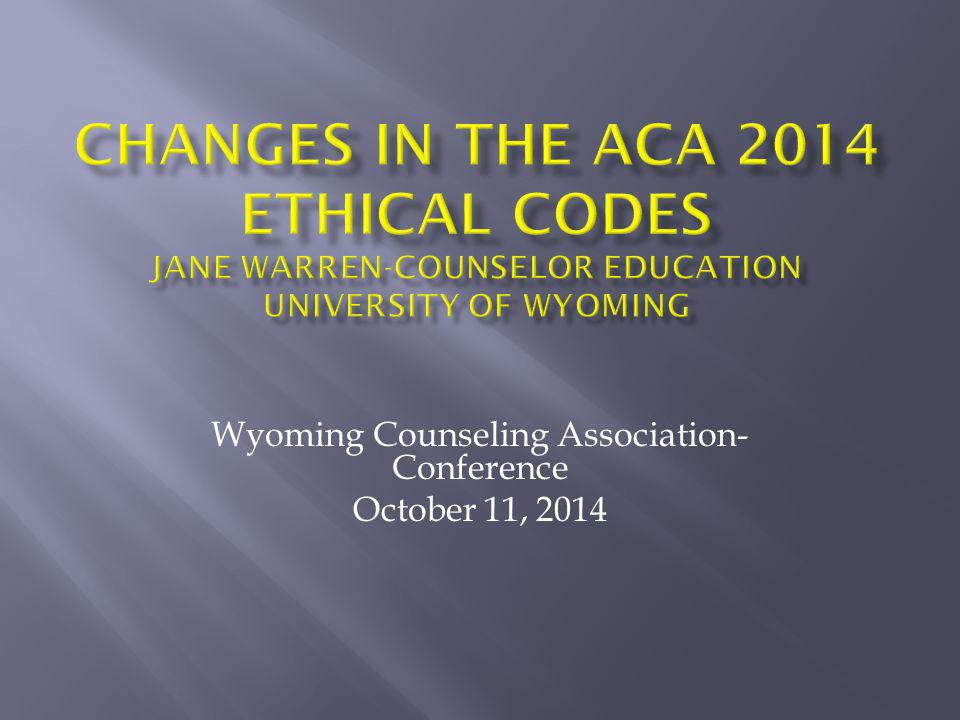 Wyoming Counseling Association- Conference October 11, 2014