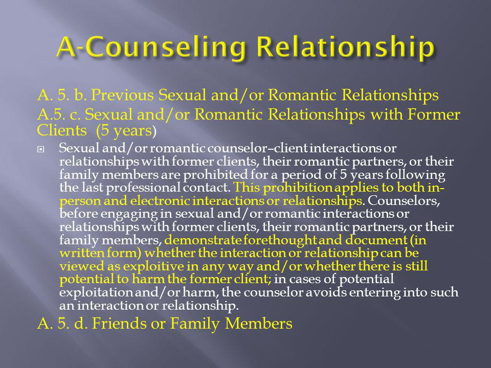 A. 5. b. Previous Sexual and/or Romantic Relationships A.5. c. Sexual and/or Romantic Relationships with Former Clients (5 years )  Sexual and/or rom