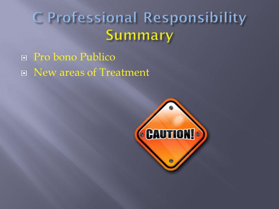  Pro bono Publico  New areas of Treatment