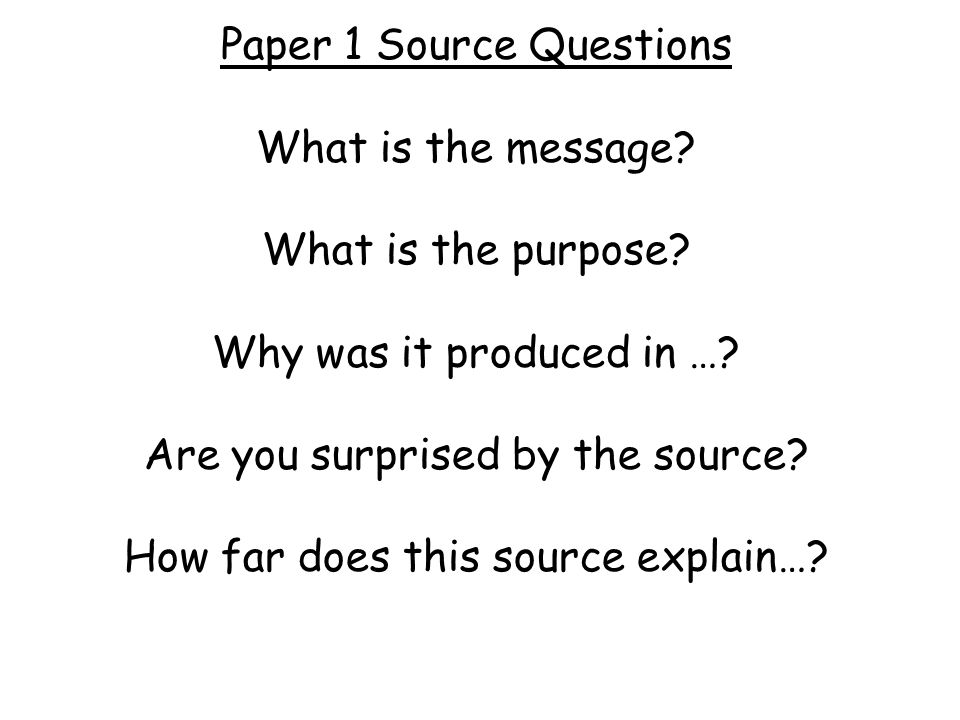 4 marks = simply giving the main message of the source 5 marks = message supported by detail from the cartoon OR contextual knowledge 6 marks = message supported by detail from the cartoon and contextual knowledge The message of the source is … A source detail to support this is … Another is … My own knowledge supports this because … And …