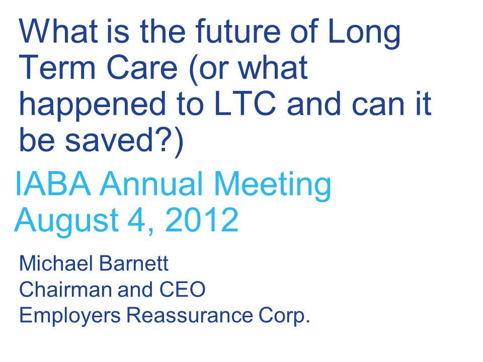 2 IABA 08/04/12 What is LTC.