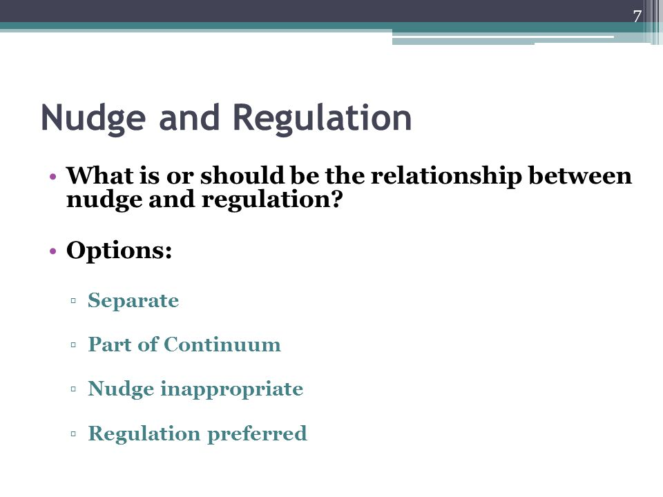 Nudge and Regulation What is or should be the relationship between nudge and regulation.