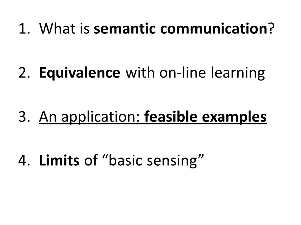 1. What is semantic communication. 2. Equivalence with on-line learning 3.