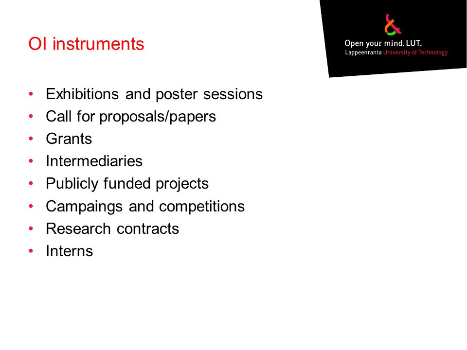 OI instruments Exhibitions and poster sessions Call for proposals/papers Grants Intermediaries Publicly funded projects Campaings and competitions Research contracts Interns