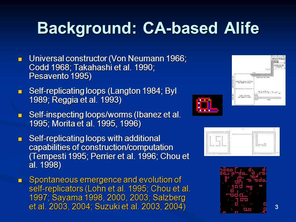 3 Background: CA-based Alife Universal constructor (Von Neumann 1966; Codd 1968; Takahashi et al.