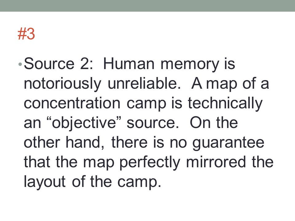 #3 Source 2: Human memory is notoriously unreliable.