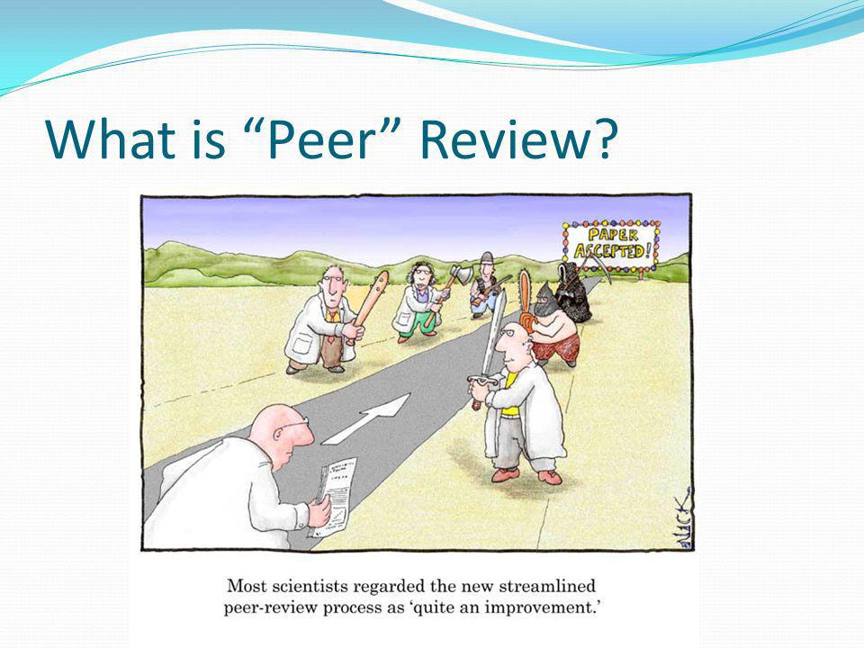 """What is """"Peer"""" Review?"""