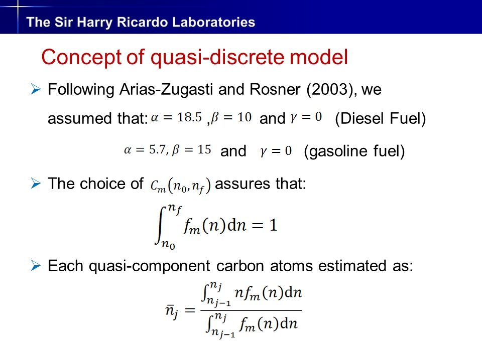  Following Arias-Zugasti and Rosner (2003), we assumed that:, and (Diesel Fuel) and (gasoline fuel)  The choice of assures that:  Each quasi-component carbon atoms estimated as: Concept of quasi-discrete model