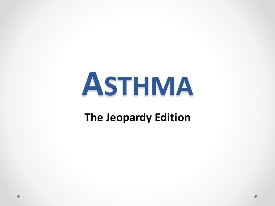 A STHMA The Jeopardy Edition