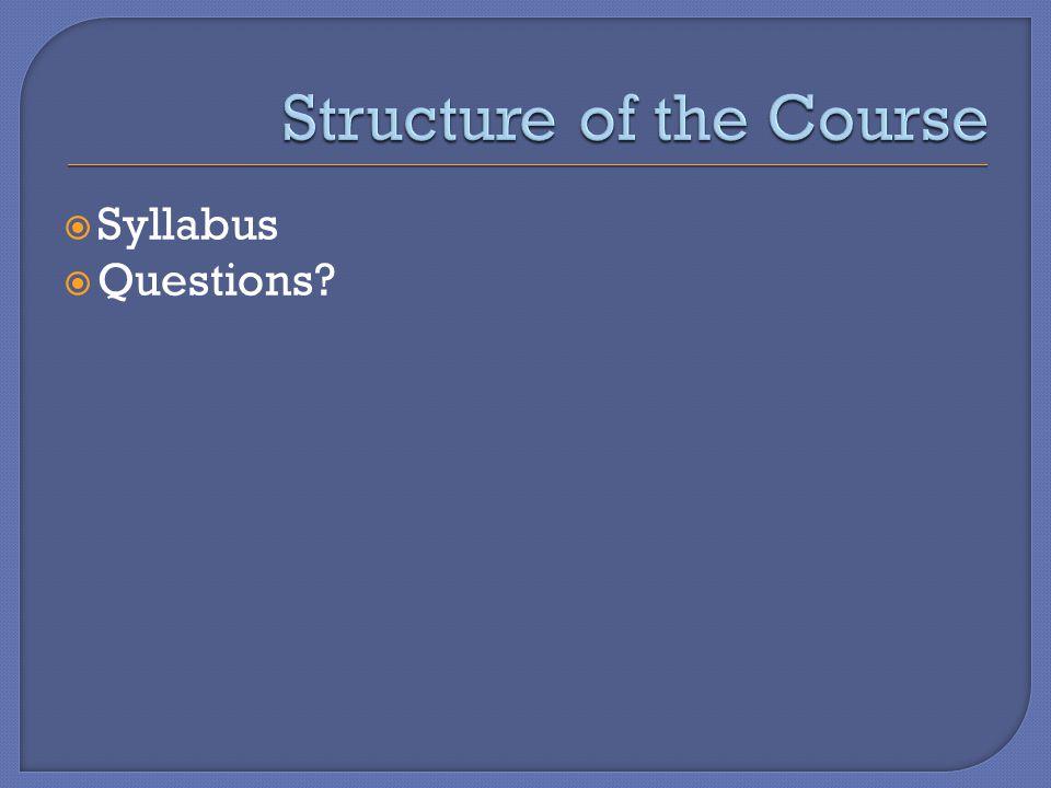  Syllabus  Questions?