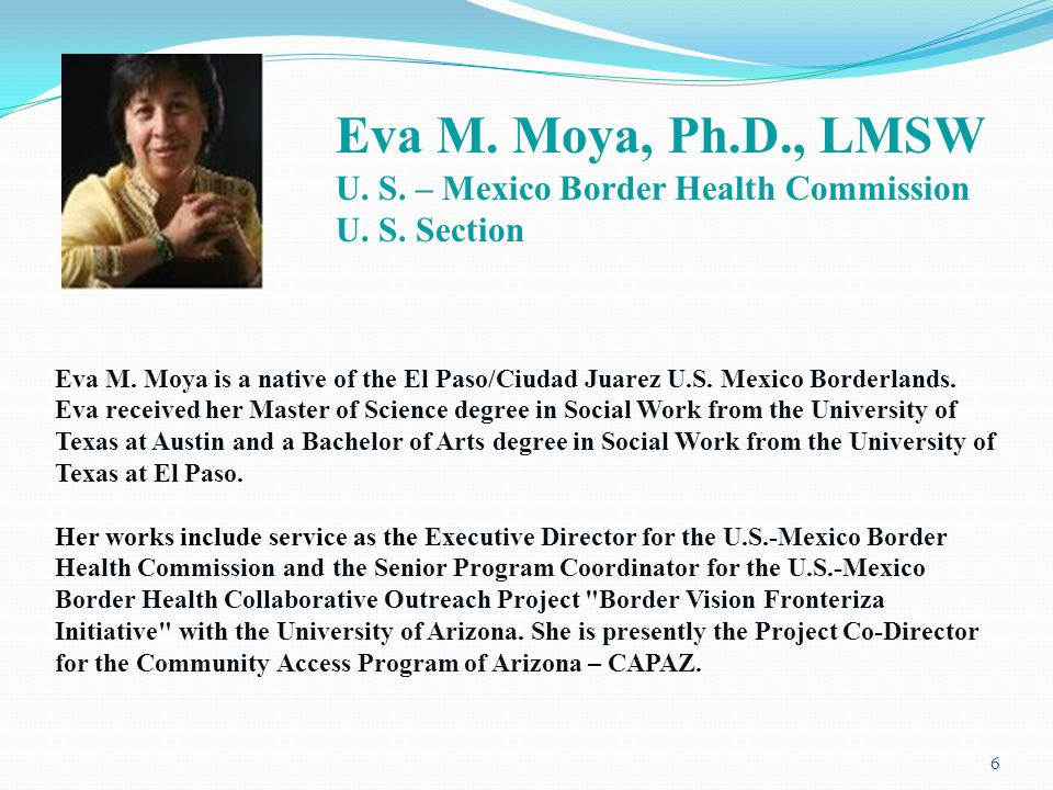 Eva M. Moya is a native of the El Paso/Ciudad Juarez U.S. Mexico Borderlands. Eva received her Master of Science degree in Social Work from the Univer