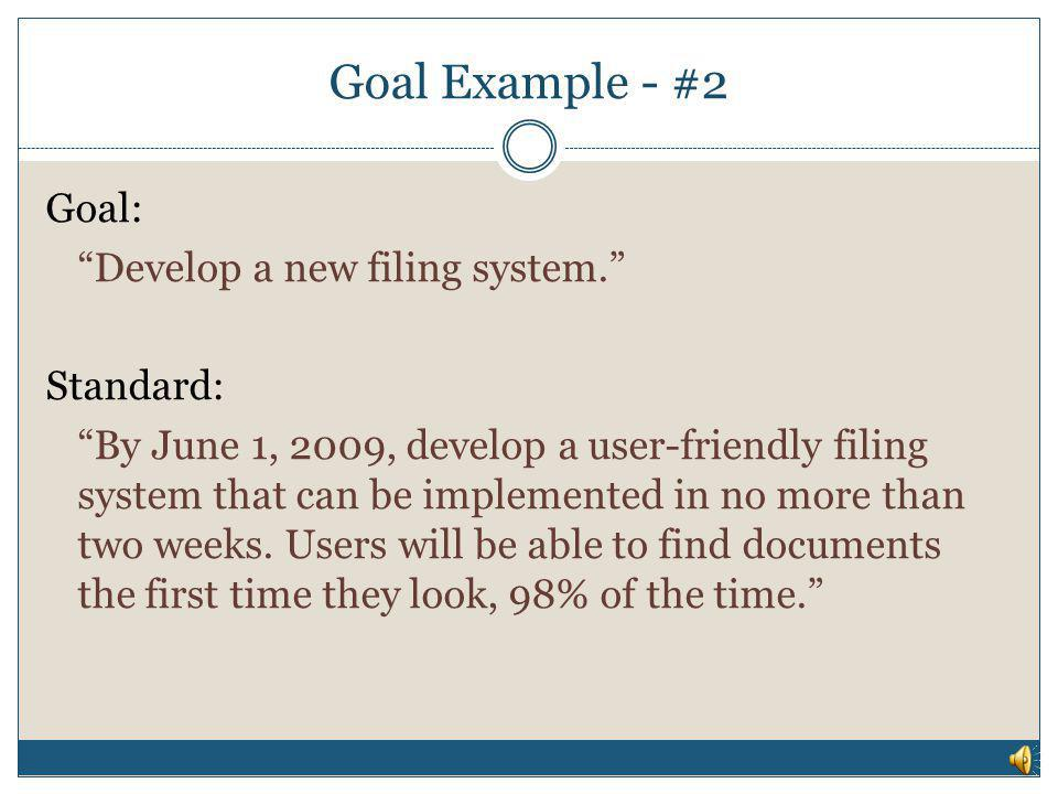 "Goal Example - #1 Goal: ""Attend computer training to improve office efficiency."" Standards: ""Attend two 5 hour classes on using Microsoft Access to cr"
