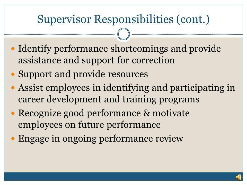 Supervisor Responsibilities Complete training on performance review and recognition Establish departmental goals and objectives Identify & establish e