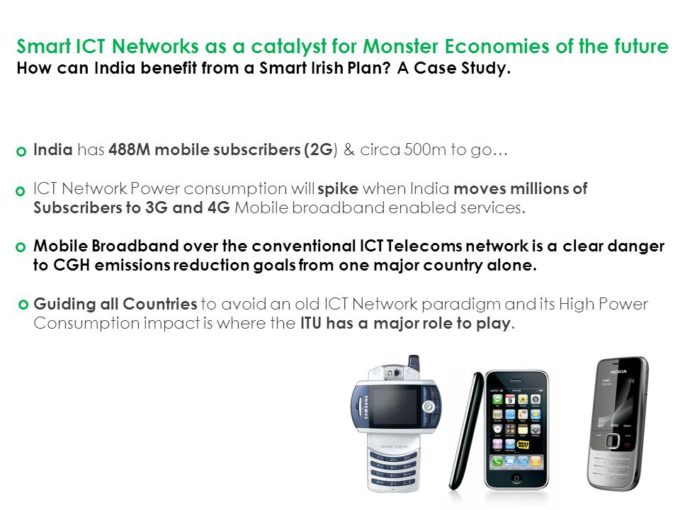 Smart ICT Networks as a catalyst for Monster Economies of the future How can India benefit from a Smart Irish Plan.