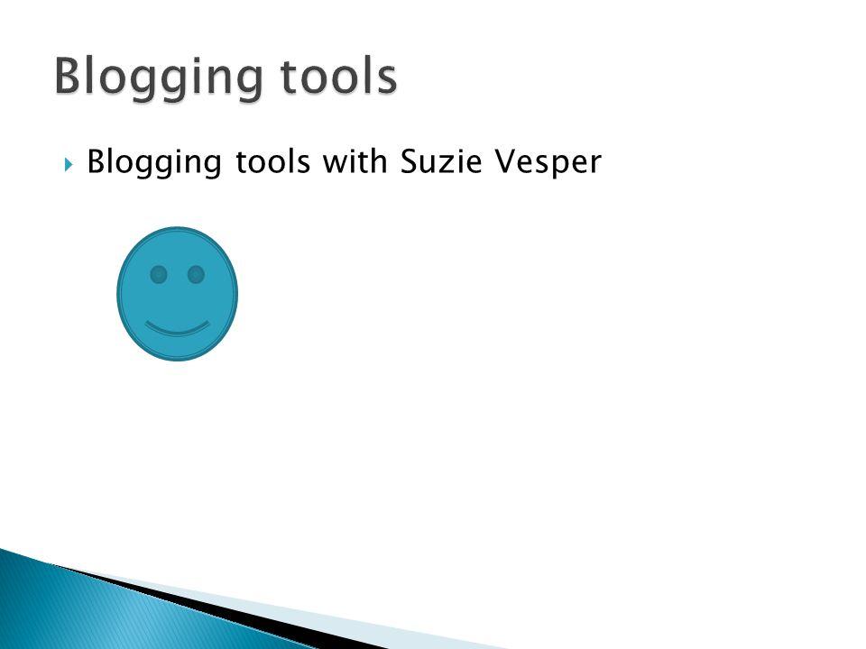  Blogging tools with Suzie Vesper