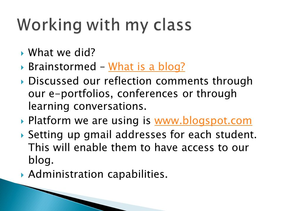  What we did?  Brainstormed – What is a blog?What is a blog?  Discussed our reflection comments through our e-portfolios, conferences or through le
