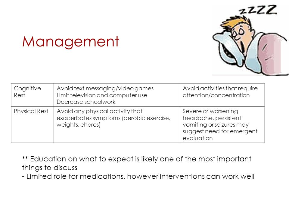 Management ** Education on what to expect is likely one of the most important things to discuss - Limited role for medications, however interventions