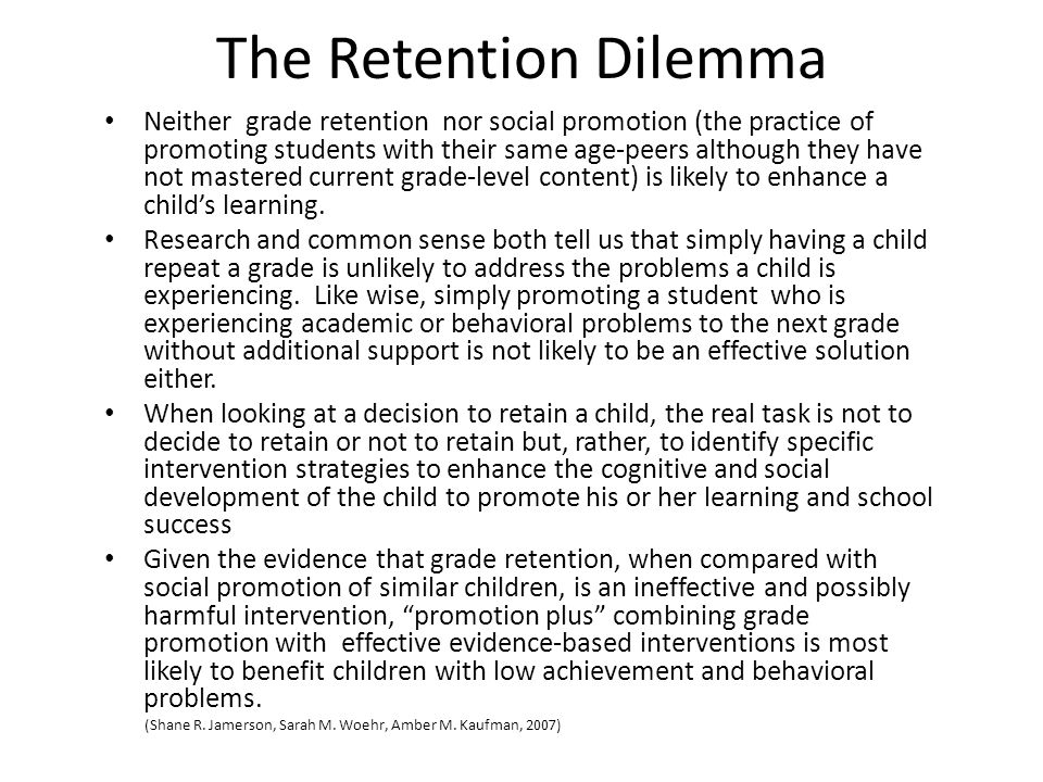 What does the research say.IS RETENTION EFFECTIVE.