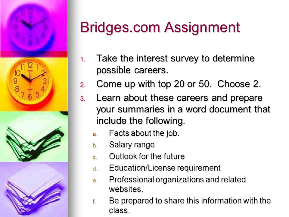 Bridges.com Assignment 1. Take the interest survey to determine possible careers.